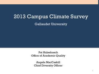 2013 Campus Climate Survey Gallaudet University