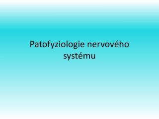 Patofyziologie nervového systému