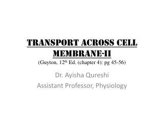 TRANSPORT ACROSS CELL MEMBRANE-ii (Guyton, 12 th  Ed. (chapter 4):  pg  45-56)