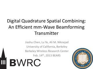 Digital  Quadrature Spatial  Combining:  An Efficient mm-Wave  Beamforming  Transmitter