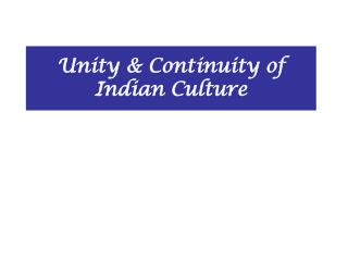 Unity & Continuity of Indian Culture