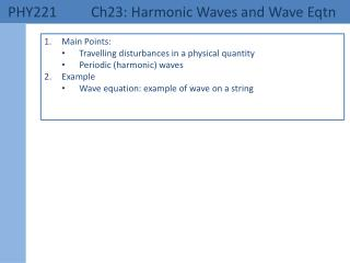 PHY221 	   Ch23: Harmonic Waves and Wave  Eqtn