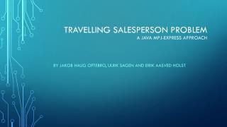 Travelling  Salesperson  Problem A Java  mpj-express approach