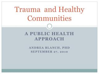 Trauma  and Healthy Communities