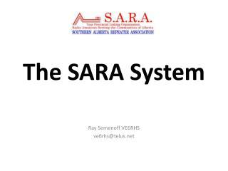 The SARA System