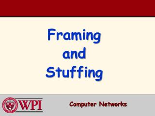 Framing and Stuffing