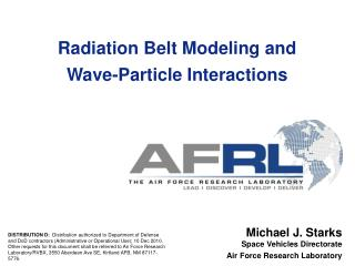 Radiation Belt Modeling and Wave-Particle Interactions
