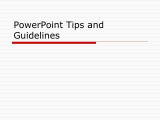 PowerPoint Tips and Guidelines