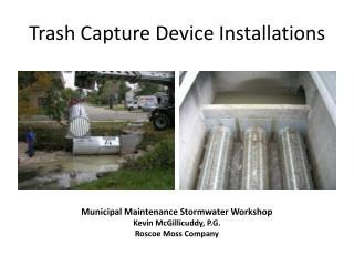 Trash Capture Device Installations