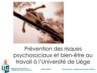 Prévention des risques psychosociaux et  bien-être au  travail à l'Université de Liège