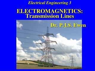 ELECTROMAGNETICS – TRANSMISSION LINES
