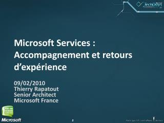 Microsoft Services : Accompagnement et retours d�exp�rience