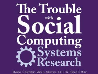 Michael S. Bernstein, Mark S. Ackerman, Ed H. Chi, Robert C. Miller