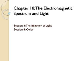 Chapter  18: The Electromagnetic Spectrum and Light