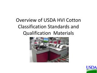 Overview of USDA HVI Cotton Classification Standards and Qualification  Materials