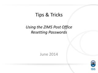 Tips & Tricks Using the ZIMS Post Office Resetting Passwords