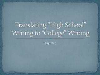 "Translating ""High School"" Writing to ""College"" Writing"