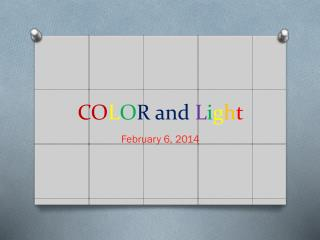 CO L O R and  L i g h t