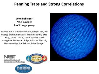 Penning Traps and Strong Correlations