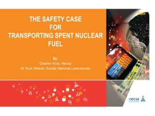 THE SAFETY CASE  FOR  TRANSPORTING SPENT NUCLEAR FUEL