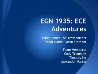 EGN 1935: ECE Adventures