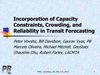 Incorporation of Capacity  Constraints, Crowding, and Reliability  in Transit  Forecasting