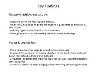 Key Findings Networks achieve success by:  Increasing buy-in and reducing cost of failure