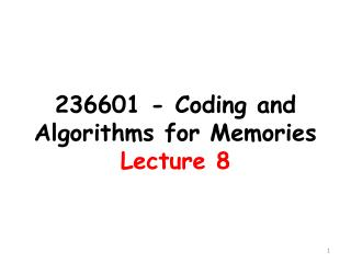236601 - Coding and Algorithms  for  Memories Lecture 8