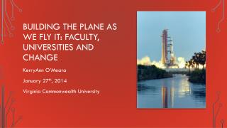 Building the Plane as we Fly It: Faculty, Universities and Change