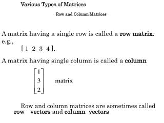 Row and column matrices are sometimes called  row 	vectors  and  column  vectors