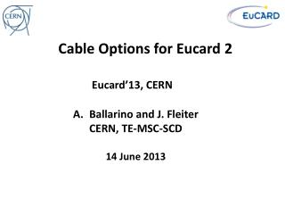 Cable Options for  Eucard  2