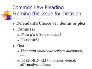 Common Law Pleading Framing the Issue for Decision