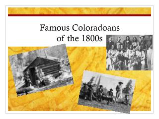 Famous Coloradoans  of the 1800s