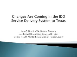Changes Are Coming in the IDD Service Delivery System to Texas
