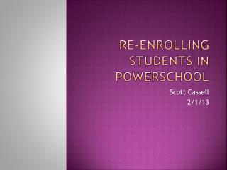 Re-enrolling students in  powerschool