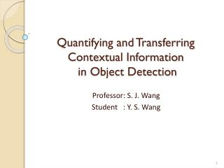 Quantifying and Transferring Contextual Information  in Object Detection