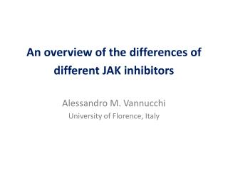 An  overview  of the  differences  of   different  JAK  inhibitors