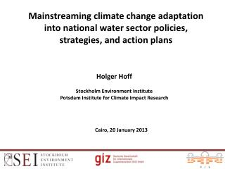 Holger  Hoff Stockholm Environment Institute Potsdam Institute  for Climate  Impact  Research