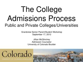 The College Admissions Process Public and Private Colleges/Universities