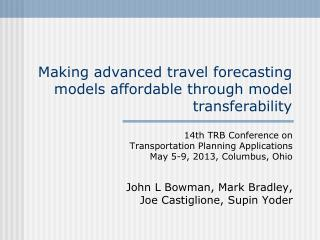 Making advanced travel forecasting models affordable through model transferability