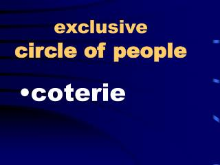 Exclusive  circle of people