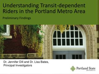 Understanding Transit-dependent Riders in the Portland Metro Area Preliminary Findings