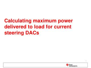 Calculating maximum power delivered to load for current steering DACs