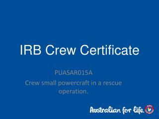 IRB Crew Certificate