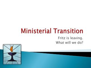 Ministerial Transition