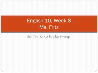 English 10, Week 8 Ms. Fritz