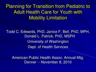 Planning for Transition from Pediatric to Adult Health Care for Youth with Mobility Limitation