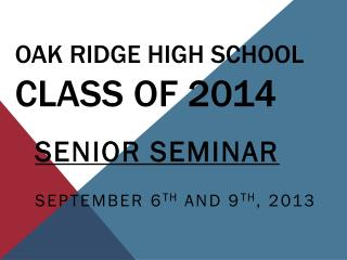 Oak Ridge High School  Class of 2014