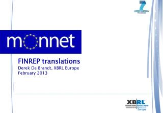 FINREP translations  Derek De Brandt, XBRL Europe February  2013