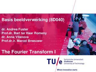 The Fourier  Transform I